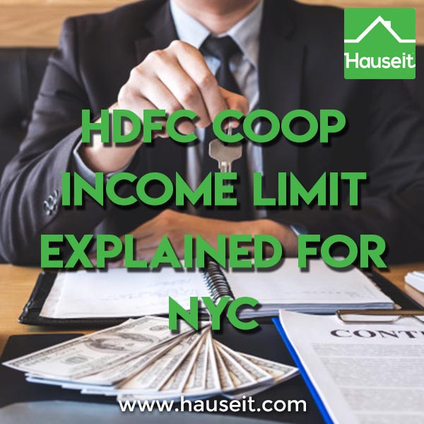How do I calculate the maximum HDFC coop income limit? What are HDFC coop income limits and rules in NYC? We'll go through sample HDFC coop income limit rules and calculations with you in this article so you'll know exactly what you're getting into before buying a HDFC co op apartment in NYC.