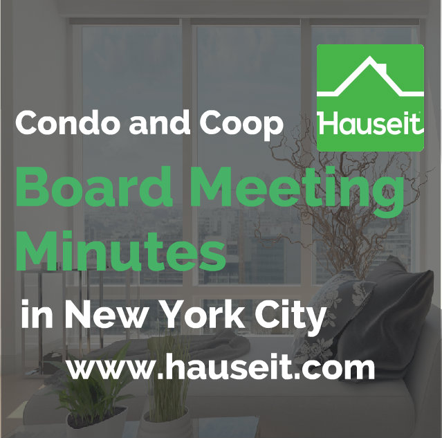 Reviewing condo and coop board meeting minutes in NYC is a critical step of the due diligence process. Where can you find them? How far back do minutes go?