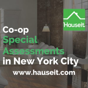 What is a co-op special assessment in NYC? Are assessments tax-deductible? Is the buyer or seller responsible for paying current assessments? Are assessments negotiable? In this article, we explain everything you need to know about co-op special assessments in NYC.