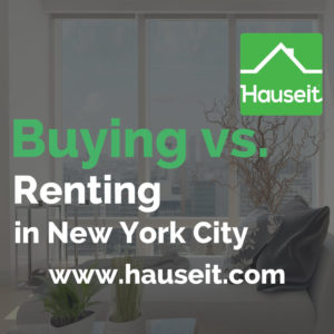 Should you rent or buy in NYC? Is renting cheaper than buying in NYC? How much are closing costs in NYC? Learn pros and cons of buying vs. renting in NYC.