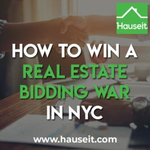 How should buyers and sellers approach a real estate bidding war in NYC? Bidding war tips for home buyers and best practices for best and final auctions.