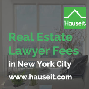 What is the typical real estate lawyer fee in NYC for a purchase or sale transaction? Is the cost of a real estate attorney in NYC paid upfront or hourly?