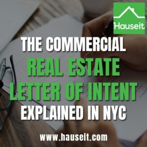 What is a Letter of Intent? Is a Letter of Intent (LOI) binding? What terms are discussed? Overview of the commercial real estate LOI in NYC and more.