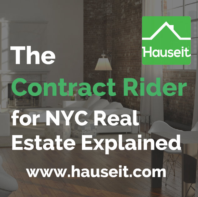 What is a contract rider for a real estate deal in NYC? What does a typical contract rider for a seller or buyer look like? Sample contract riders and more.