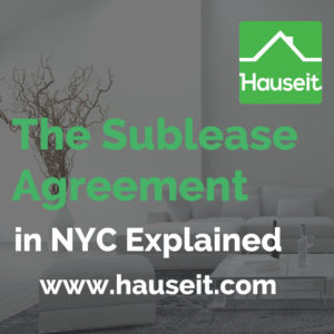 Everything you need to know about the sublease agreement in NYC, from when board approval is required to a sample coop sublease contract for a sponsor unit.