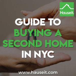 Is buying a second home in NYC a good idea? What are some pros and cons of buying a second home? Should you rent out your second home instead?