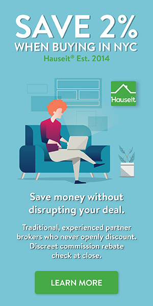 You can save $20,000 or more on the average New York City co-op apartment by requesting a legal and tax-free Hauseit Buyer Closing Credit. Here's how it works: we pair you with an experienced, brand name, local partner broker who will not only provide you with great advice but who has already agreed to discreetly offer you the highest NYC buyer agent commission rebate available in the city. Most importantly, our partner brokers never openly discount their services. This means you'll never have to worry about being treated differently by sellers or listing agents just because you're receiving a large discount at closing.