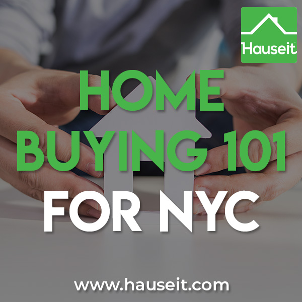 What are the steps for buying a home in NYC? What do you need to know for the home buying process in New York City? Beginner's Home Buying 101 Course.