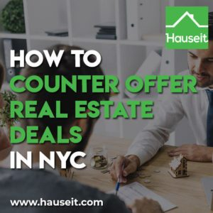 Are there real estate counter offer etiquette or rules in NYC? What's the best real estate counter offer strategy for buyers and sellers? Samples and more.