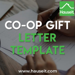 A gift letter is a common requirement when submitting an offer on a coop apartment in NYC. Download a sample NYC co-op gift letter and read our gift letter FAQ and instructions for NYC.