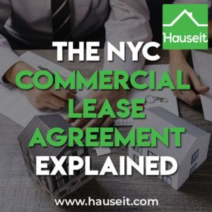 Everything you need to know about a commercial lease agreement in NYC. Comprehensive guide of important terms & sections. Tips for landlords and tenants.