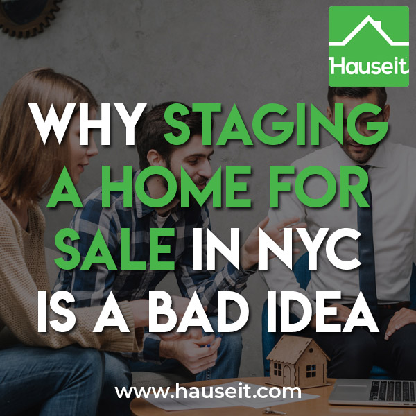 Is physical home staging worth the cost? Will virtual staging be enough? We'll discuss why staging a home for sale in NYC is generally a bad idea.