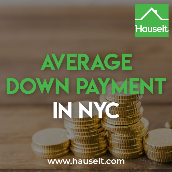 The average down payment for an apartment in NYC is 20% of the purchase price. Most co-ops and some condo buildings in New York City have minimum down payment requirements for buyers.