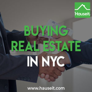Is buying real estate in NYC a good idea? What are the steps from A to Z for buying a home in New York City? A complete guide to buying property in NYC.