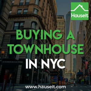 Buying a townhouse in NYC can be as rewarding as it is challenging. All the unique benefits and risks of buying a townhouse in NYC discussed on this article, whether it's a single family home or a multi-family brownstone.