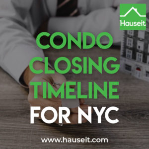 It typically takes two to three months to close on a condo in NYC. How long it takes to close on a condo apartment in New York City depends on a number of factors.
