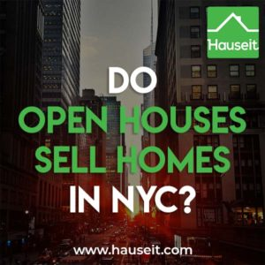 Do Open Houses Sell Homes in NYC? Yes, open houses do sell homes in NYC and are one of the most effective tools in getting a home sold quickly.
