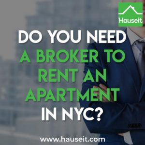 Most renters in NYC end up working with a broker out of necessity rather than by choice. What do we mean by this? Since most rental apartments have a listing broker representing the landlord, it's impossible to avoid working with that agent and paying the broker fee if you want to rent the apartment.