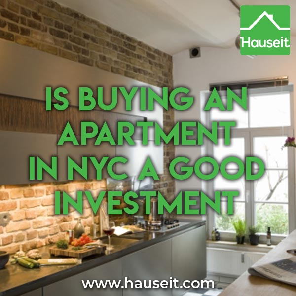 Is buying an apartment in NYC a good investment? Learn the pros and cons of buying an apartment in New York City. Buying a condo in NYC isn't always a good investment.
