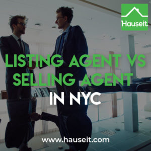 A listing agent represents the seller and is responsible for listing and marketing a seller's property for sale. A selling agent is the agent who finds and secures the buyer of the property. A selling agent is often referred to as a buyer's agent in the NYC real estate market; however, a listing agent can also be the selling agent if he or she finds a direct buyer.