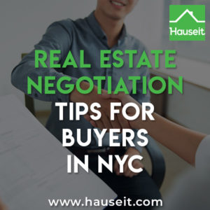 The top real estate negotiation tips for buyers in NYC that work time and time again. Basic to advanced negotiating strategies for home buyers explained.