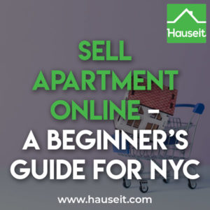 Is it possible to sell your apartment online in NYC without a traditional real estate broker? Sell Apartment Online - A Beginner's Guide for New Yorkers.