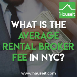 The average rental broker fee in NYC is one month rent or 15% of the annual rent. The amount of the rental broker commission in New York City varies by listing.
