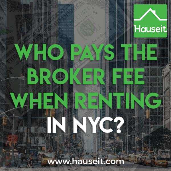 Rental broker fees in NYC are usually paid by tenants instead of landlords. A rental can be no fee if the landlord is paying the broker commission or if no agent is involved.
