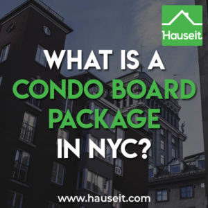 FAQ on the condo board package and application process in NYC, timing for condo board approval, and the difference between co-op boards and condo boards in NYC.