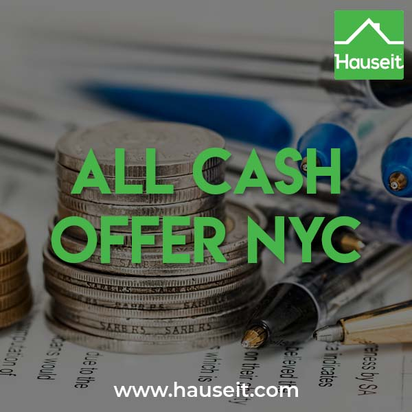 Submitting an all cash offer on a property in NYC offers a number of benefits including the possibility of a lower sale price, a discount and a quicker closing.
