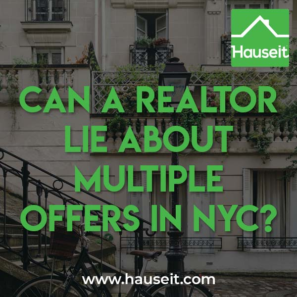 Are there any rules preventing a real estate listing agent from lying about how many interested buyers there are for a property? Can a Realtor lie about multiple offers? Practically speaking, yes.