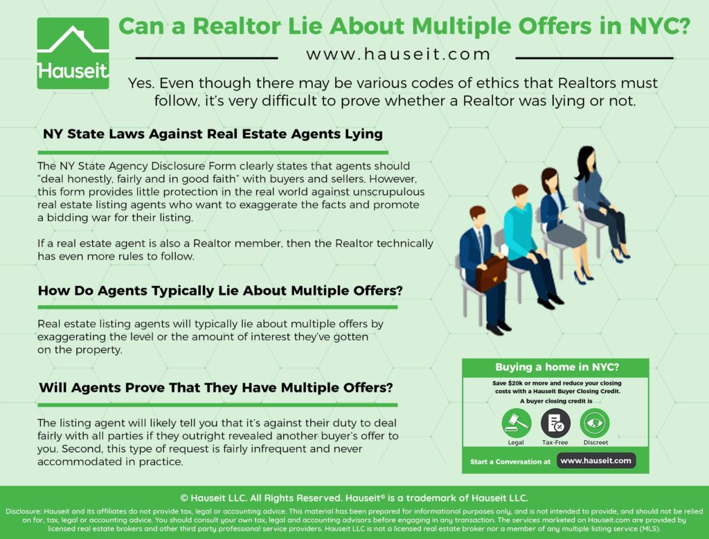 A realtor can lie about multiple offers in NYC. Even though there may be various codes of ethics that Realtors must follow, it's very difficult to prove whether a Realtor was lying or not.