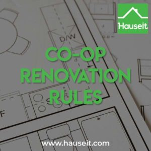 All co-op buildings in NYC have renovation rules which must be followed. Rules for renovations and construction are covered in the co-op's alteration agreement.