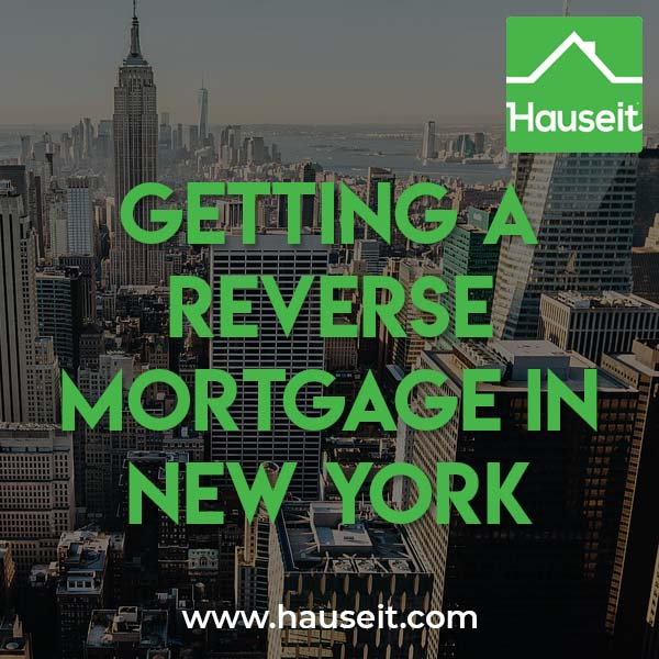 Guide to getting a reverse mortgage in New York. What is a reverse mortgage? Do I qualify? What are benefits and downsides to getting a reverse mortgage?