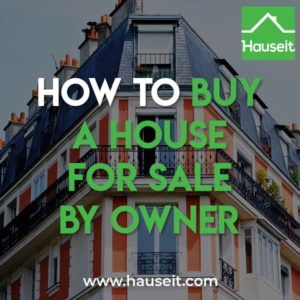 Can you buy a house without a Realtor? Step by step guide on how to buy a house For Sale By Owner, from searching for FSBO listings to closing.