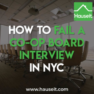 It's easy to fail a co-op board interview in NYC if you haven't taken the time to prepare. Learn the top reasons for failing a coop board interview in New York City.