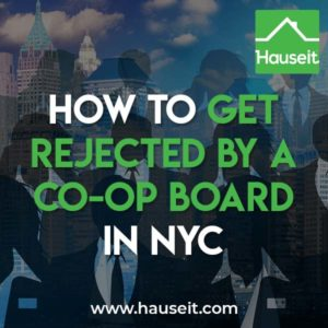 ): Learn the most common reasons for a co-op board rejection in NYC and how you can avoid a board turndown when buying or selling a co-op apartment in New York City.
