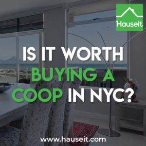 Is it worth buying a co-op in NYC depends on the purchase price, how long you plan on owning the apartment and what your future lifestyle plans entail.