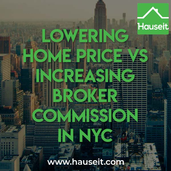 Is lowering home price vs increasing broker commission in NYC always a good idea? What if you didn't offer a market rate buyer agent fee to begin with?