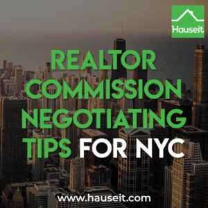 Is it possible to negotiate the listing agent fee or the buyer agent fee? Learn tips and tricks on how to negotiate with a Realtor on commission in NYC.