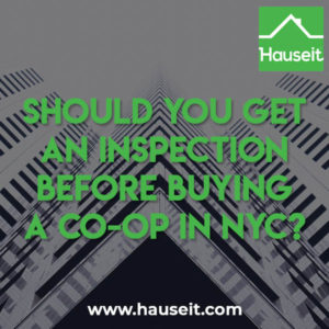 It's not customary to get a home inspection before signing a contract on a co-op apartment in NYC. There are some instances where an inspection is a good idea.