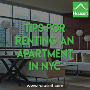 Read our top tips for renting an apartment in NYC and learn how rental broker fees work in New York City. Avoiding common mistakes as a renter in NYC.