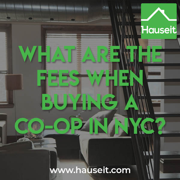 The fees and buyer closing costs associated with buying a co-op in NYC are approximately 1% to 2% of the purchase price. Co-ops have lower closing costs than condos in NYC.