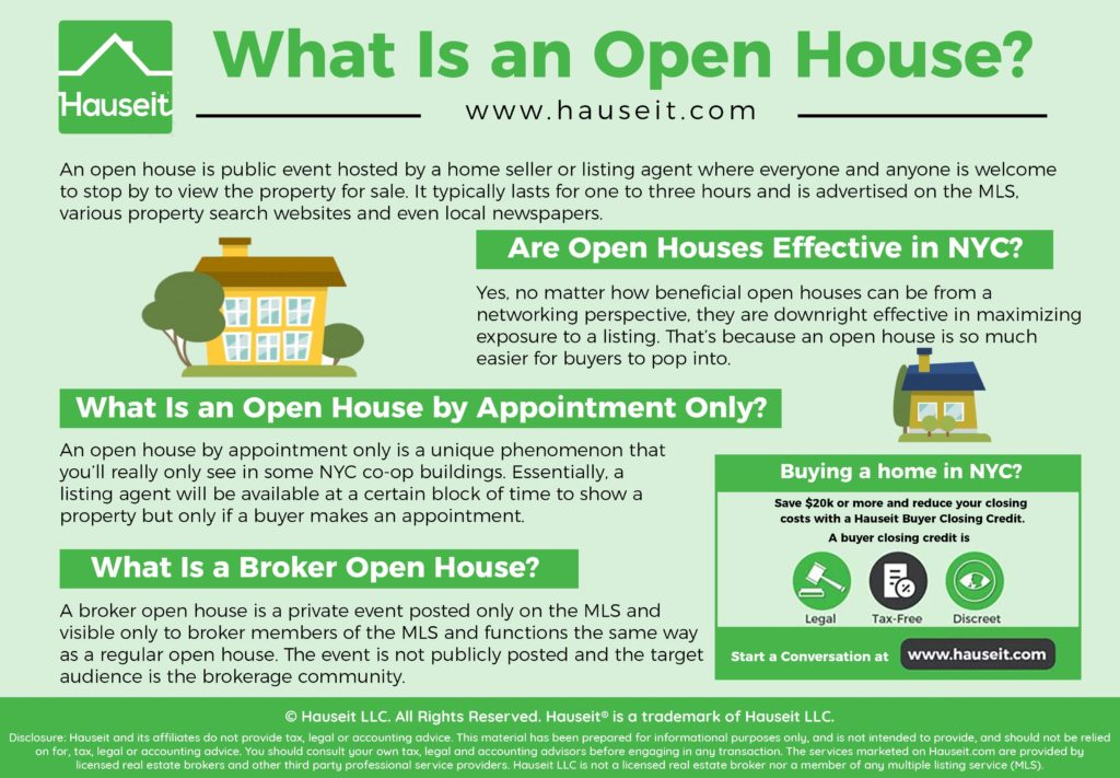 An open house is public event hosted by a home seller or listing agent where everyone and anyone is welcome to stop by to view the property for sale.