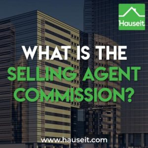 The selling agent commission is the fee that is payable to the agent that brings the buyer for a home sale.