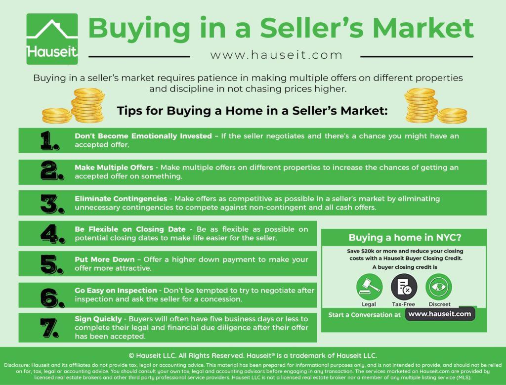 Buying in a seller's market requires patience in making multiple offers on different properties and discipline in not chasing prices higher.