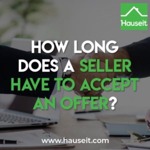 When do sellers customarily respond to an offer? How long does a seller have to accept an offer without being rude? What if a seller doesn't respond at all?
