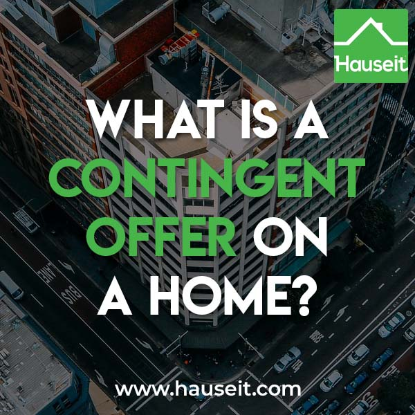 What is a non-contingent offer? What is a contingent offer on a home? Do contingent offers fall through? Tips for getting a contingent offer accepted and more.