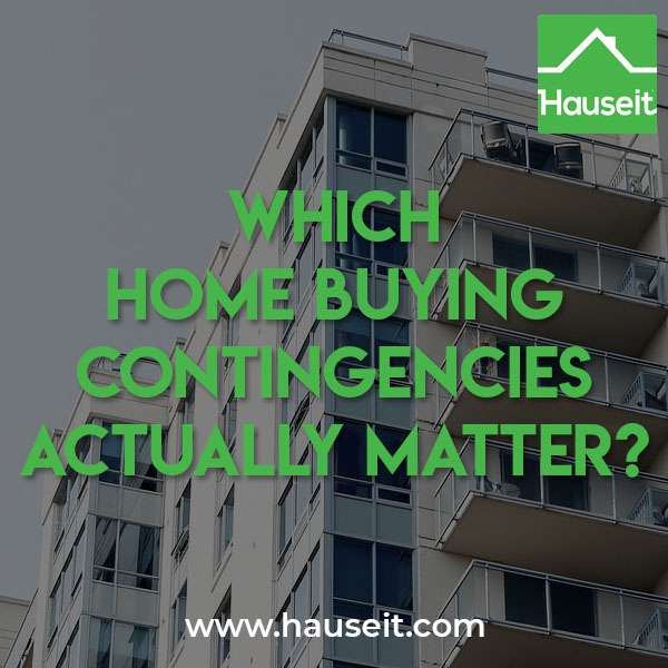 What are the most common home buying contingencies? Which ones matter? What is a home close contingency? Contingency contract example and more.