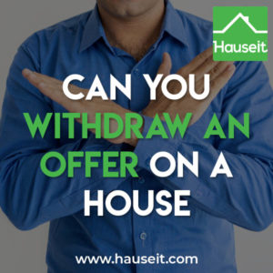 When does an offer become binding? Can you withdraw an offer on a house at any time? What if you signed the offer? When is a contract considered fully executed
